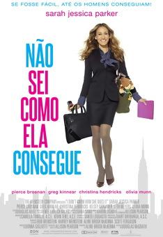Poster de «Não sei como ela Consegue (Digital)»